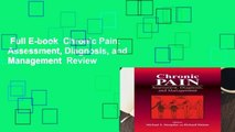 Full E-book  Chronic Pain: Assessment, Diagnosis, and Management  Review