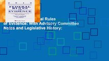 Best ebook  Federal Rules of Evidence: With Advisory Committee Notes and Legislative History: