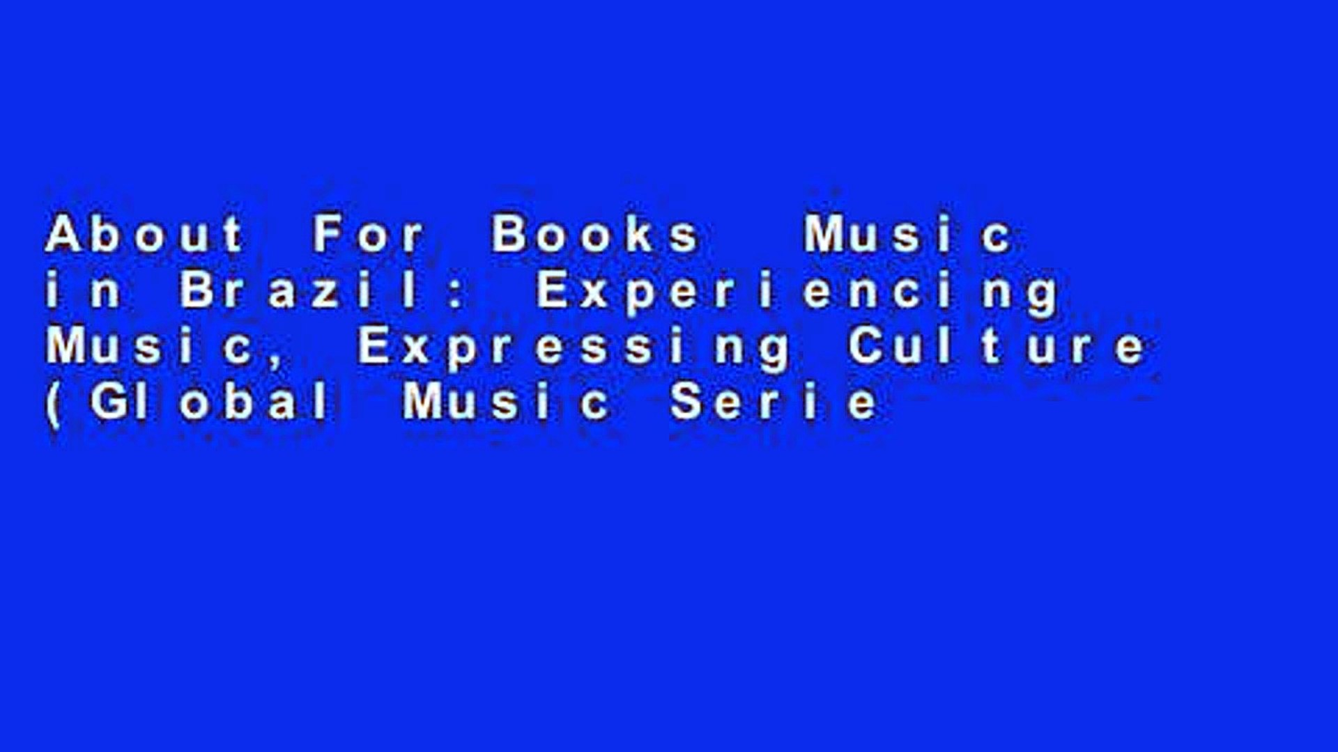 About For Books  Music in Brazil: Experiencing Music, Expressing Culture (Global Music Series)