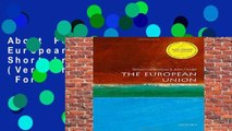 About For Books  The European Union: A Very Short Introduction (Very Short Introductions)  For
