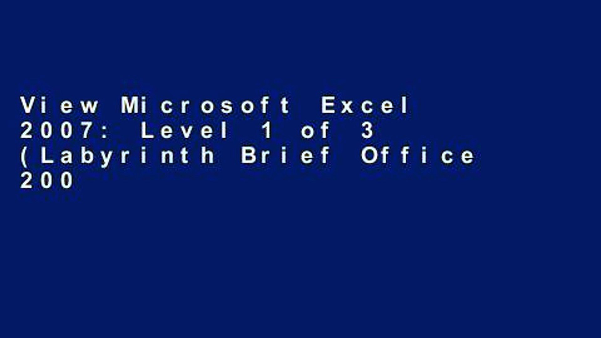 View Microsoft Excel 2007: Level 1 of 3 (Labyrinth Brief Office 2007) Ebook