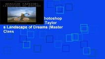 Best ebook  Adobe Photoshop Master Class: Maggie Taylor s Landscape of Dreams (Master Class