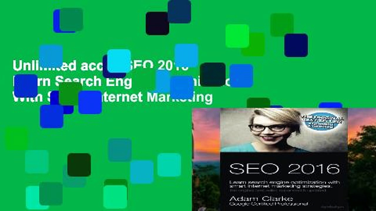 Unlimited acces SEO 2016 Learn Search Engine Optimization With Smart Internet Marketing