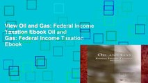 View Oil and Gas: Federal Income Taxation Ebook Oil and Gas: Federal Income Taxation Ebook