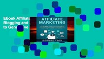 Ebook Affiliate Marketing: Use Blogging and Affiliate Marketing to Generative Passive Income
