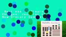 Best ebook  Playing Changes: Jazz for the New Century Complete