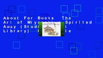 About For Books  The Art of Miyazaki s Spirited Away (Studio Ghibli Library)  For Kindle
