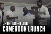 OM officializes two new fan clubs in Cameroon