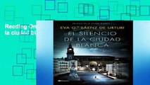 Reading Online El silencio de la ciudad blanca Full access