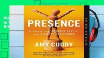 View Presence: Bringing Your Boldest Self to Your Biggest Challenges Ebook Presence: Bringing Your