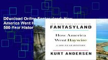 D0wnload Online Fantasyland: How America Went Haywire: A 500-Year History For Kindle