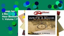 Access books How to Write a Book in 24 Hours: 24 Hour Bestseller Series: Book 1: Volume 1 P-DF