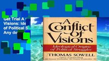 Get Trial A Conflict of Visions: Ideological Origins of Political Struggles For Any device