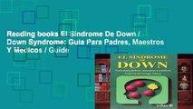Reading books El Sindrome De Down / Down Syndrome: Guia Para Padres, Maestros Y Medicos / Guide