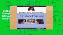 Best seller  Don t Go Shopping for Hair-Care Products Without Me: Over 4,000 Products Reviewed,
