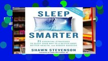 Full Trial Sleep Smarter: 21 Essential Strategies to Sleep Your Way to a Better Body, Better