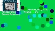New Trial Central Europe: Enemies, Neighbors, Friends: Enemies and Neighbors and Friends D0nwload