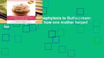 Best E-book From Anaphylaxis to Buttercream: The amazing story of how one mother helped her