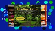 Get Full Healing Lyme: Natural Healing of Lyme Borreliosis and the Coinfections Chlamydia and