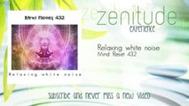Mind Reset 432 - Relaxing white noise
