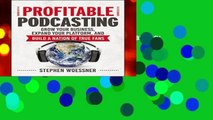About For Books  Profitable Podcasting: Grow Your Business, Expand Your Platform, and Build a