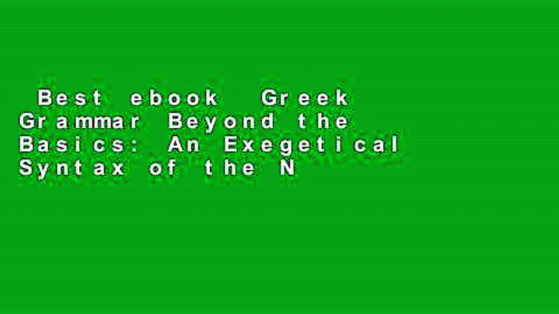 Best ebook  Greek Grammar Beyond the Basics: An Exegetical Syntax of the New Testament  Review