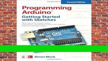 About For Books  Programming Arduino: Getting Started with Sketches, Second Edition (Tab)