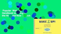 Popular  Wake Up!: A Handbook to Living in the Here and Now  E-book
