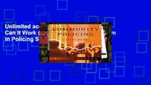 Unlimited acces Community Policing: Can It Work (Wadsworth Professionalism in Policing Series) Book
