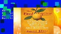 About For Books  Food Explorer, The The True Adventures of the Globe-Trotting Botanist Who