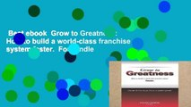 Best ebook  Grow to Greatness: How to build a world-class franchise system faster.  For Kindle