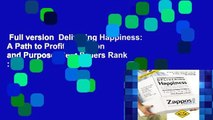 Full version  Delivering Happiness: A Path to Profits, Passion and Purpose  Best Sellers Rank : #2