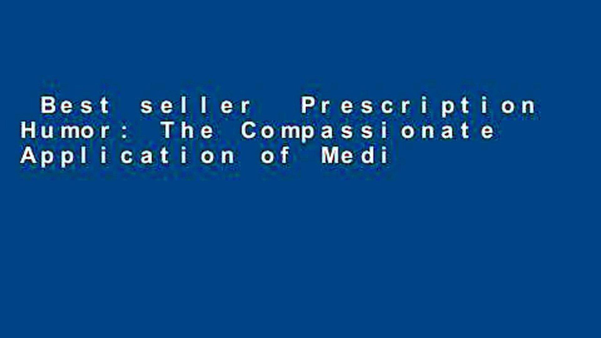 Best seller  Prescription Humor: The Compassionate Application of Medicinal Humor  E-book