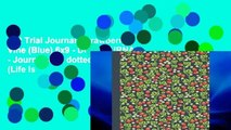 Get Trial Journal: Strawberry Vine (Blue) 6x9 - DOT JOURNAL - Journal with dotted pages (Life Is
