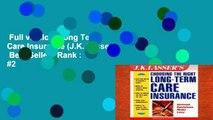 Full version  Long Term Care Insurance (J.K. Lasser)  Best Sellers Rank : #2