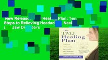 New Releases TMJ Healing Plan: Ten Steps to Relieving Headaches, Neck Pain and Jaw Disorders