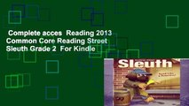 Complete acces  Reading 2013 Common Core Reading Street Sleuth Grade 2  For Kindle