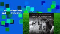 New Releases Mrs. Kennedy and Me  Unlimited