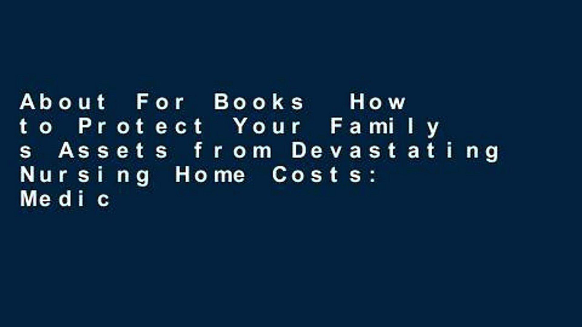 About For Books  How to Protect Your Family s Assets from Devastating Nursing Home Costs: Medicaid