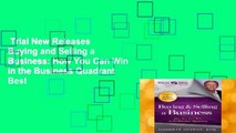 Trial New Releases  Buying and Selling a Business: How You Can Win in the Business Quadrant  Best