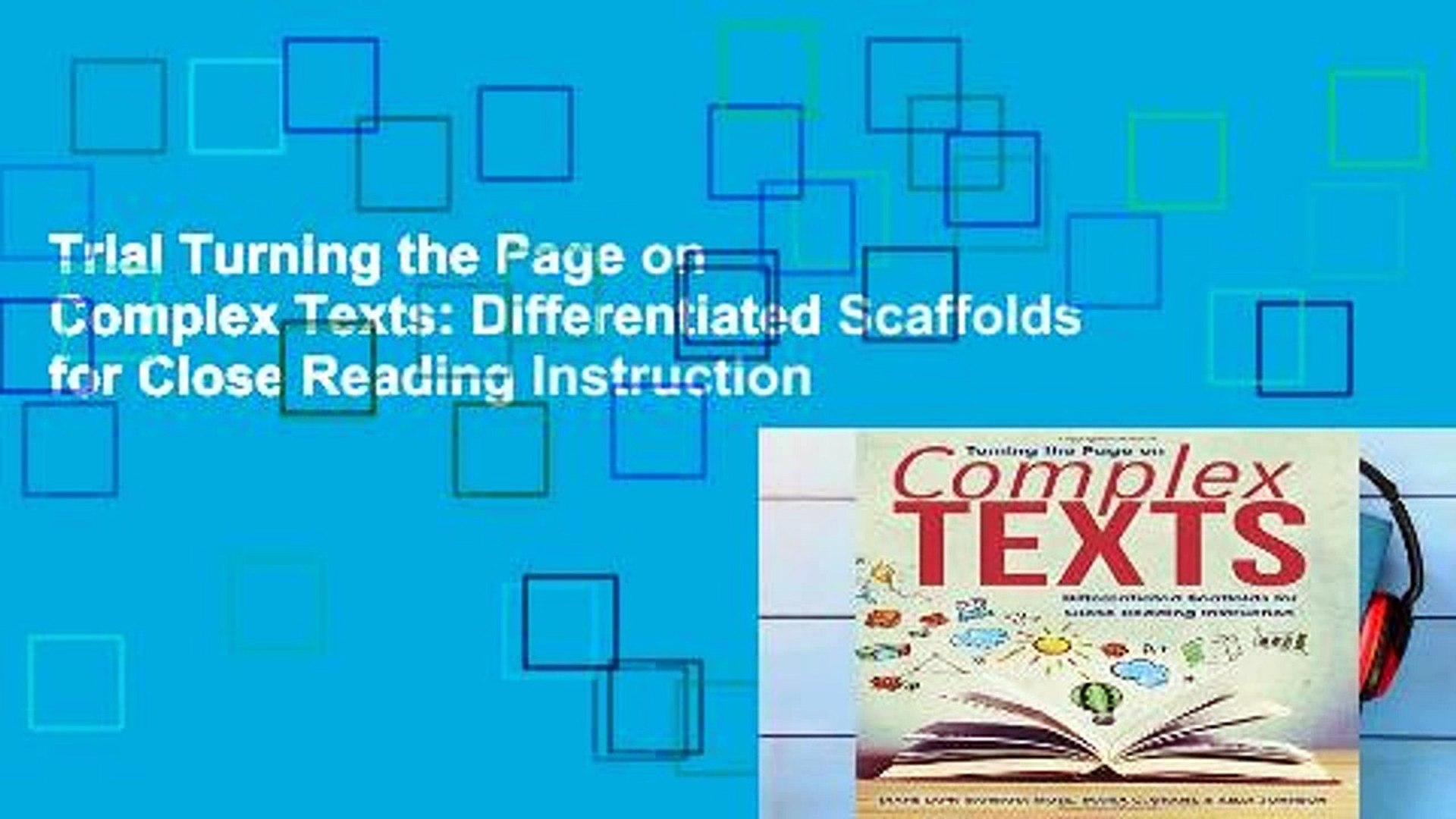 Trial Turning the Page on Complex Texts: Differentiated Scaffolds for Close Reading Instruction
