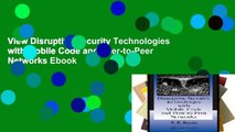View Disruptive Security Technologies with Mobile Code and Peer-to-Peer Networks Ebook