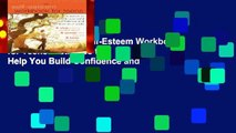 Complete acces  Self-Esteem Workbook for Teens: Activities to Help You Build Confidence and