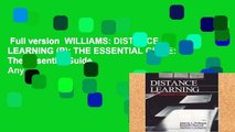 Full version  WILLIAMS: DISTANCE LEARNING (P): THE ESSENTIAL GUIDE: The Essential Guide  Any