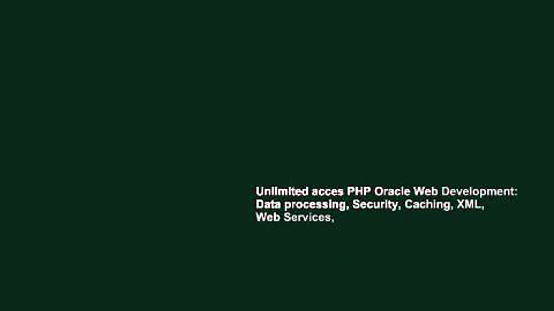 Unlimited acces PHP Oracle Web Development: Data processing, Security, Caching, XML, Web Services,
