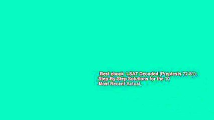 lsat decoded preptests 72 81 step by step solutions for 10 actual official lsat exams graduate school test preparation