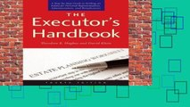 Best ebook  The Executor s Handbook: A Step-by-Step Guide to Settling an Estate for Personal