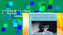 About For Books  I Speak For This Child: True Stories of a Child Advocate  Review