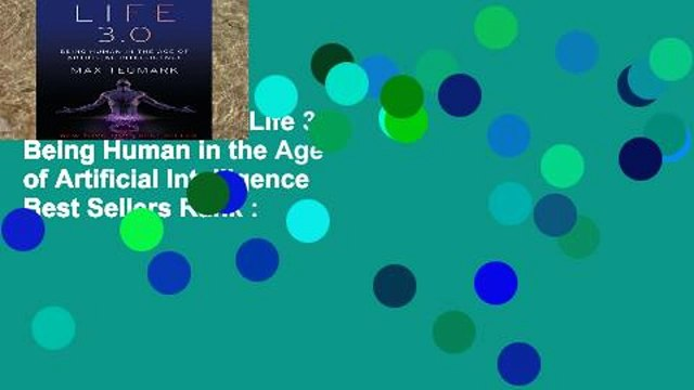 About For Books  Life 3.0: Being Human in the Age of Artificial Intelligence  Best Sellers Rank :
