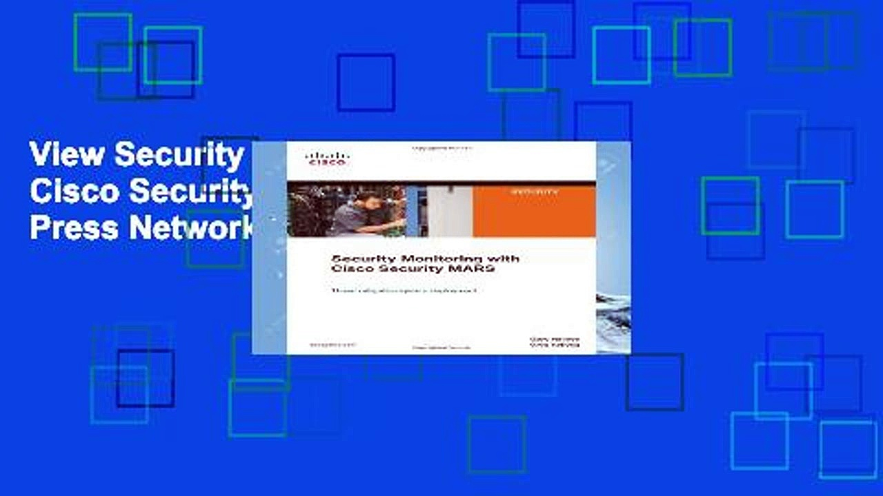 View Security Monitoring with Cisco Security MARS (Cisco Press Networking Technology) online